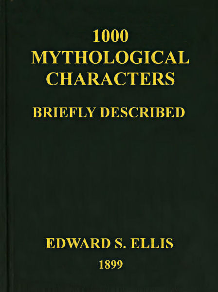 The project gutenberg ebook of 1000 mythological characters briefly front cover fandeluxe Gallery