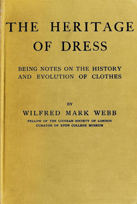 The Project Gutenberg eBook of The Heritage of Dress Being