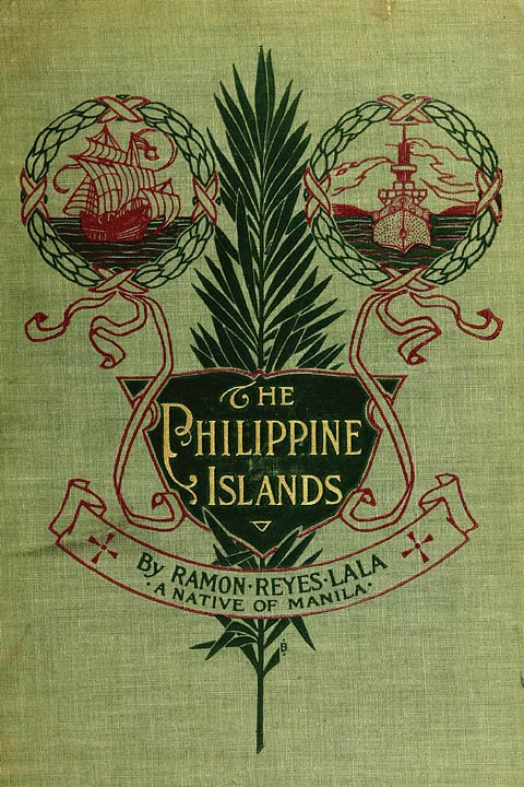 Original Front Cover The Philippine Islands By Ramon Reyes Lala A Native Of Manila