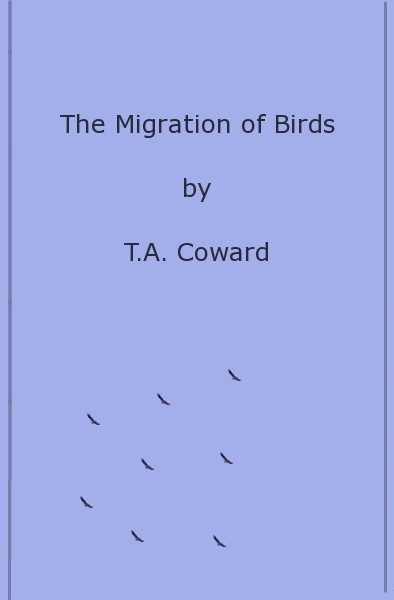 The project gutenberg ebook of the migration of birds by ta coward the cambridge manuals of science and literature fandeluxe Gallery