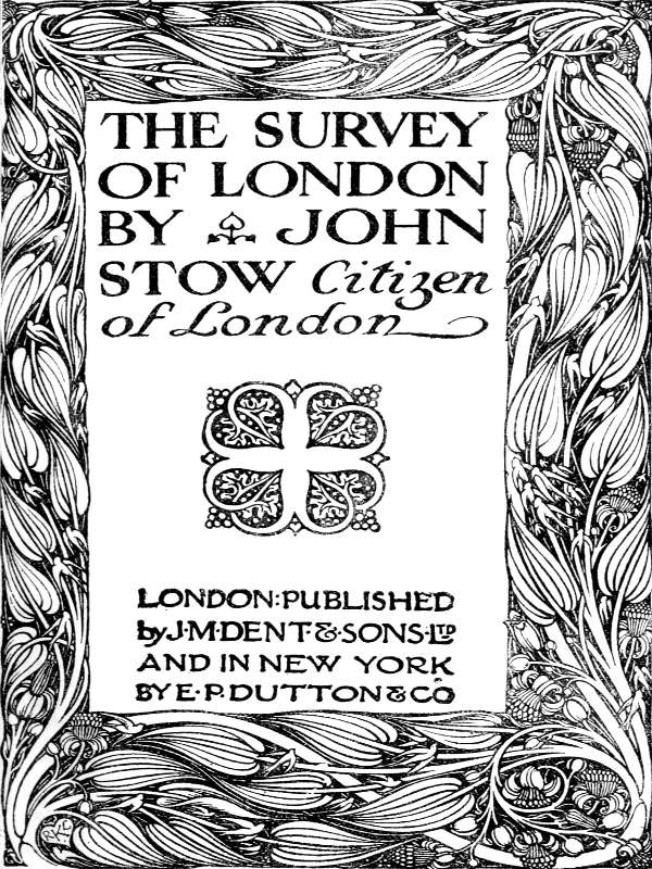 The survey of london by john stow the project gutenberg ebook ebook the survey of london produced by henry flower and the online distributed proofreading team at httppgdp this file was produced from fandeluxe Gallery