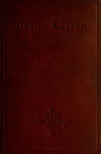 The Project Gutenberg Ebook Of Opium Eating By Anonymous