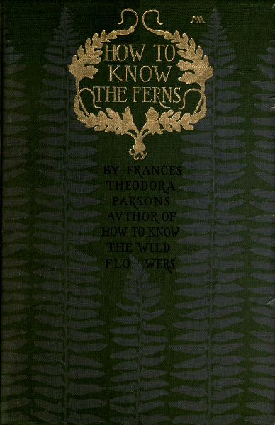 The project gutenberg ebook of how to know the ferns by frances how to know the ferns cover fandeluxe Image collections