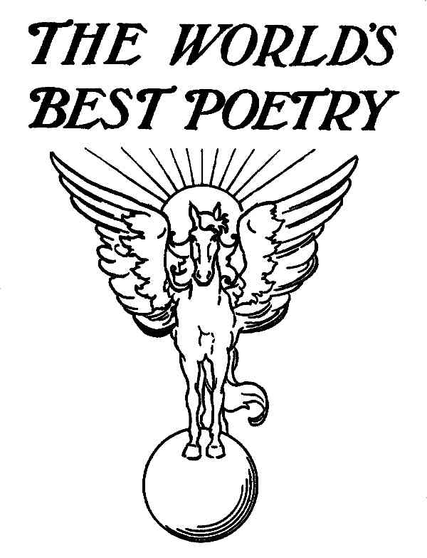 7e11fed24b5b The Project Gutenberg eBook of the World s Best Poetry