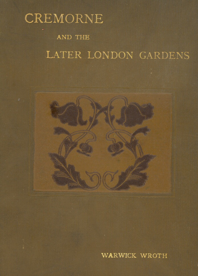 Cremorne And The Later London Gardens By Warwick Wroth