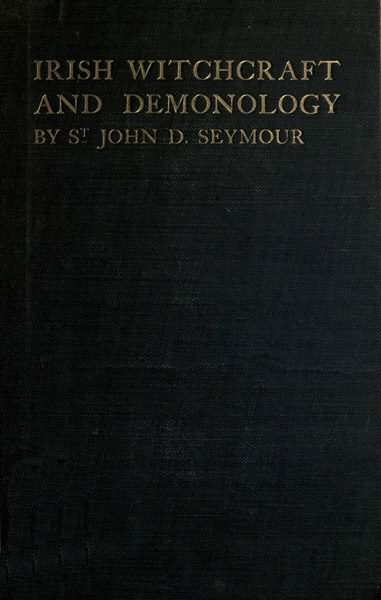 70a09dfa71 The Project Gutenberg eBook of Irish Witchcraft and Demonology