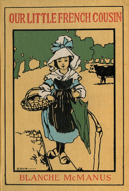 The project gutenberg ebook of our little french cousin by blanche iso 8859 1 start of this project gutenberg ebook our little french cousin produced by emmy beth baran and the online distributed proofreading fandeluxe Choice Image
