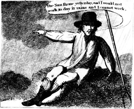 The Sun shone yesterday, and I would not work, to-day it rains and I cannot work Published by W. Darton, Junr. Octr. 1, 1805.