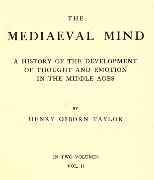 The mediaeval mind volume ii of ii by henry osborn taylora of this project gutenberg ebook the mediaeval mind volume ii produced by the online distributed proofreading team at httppgdp this fandeluxe Images
