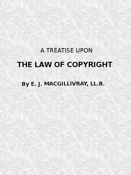 A treatise upon the law of copyright by e j macgillivray ll b book cover fandeluxe Images