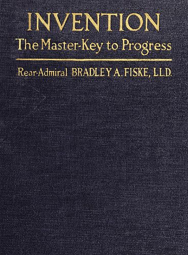 The Project Gutenberg Ebook Of Invention The Master Key To Progress