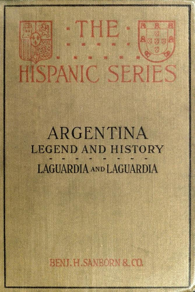 The Project Gutenberg eBook of Argentina Legend And History, edited ...