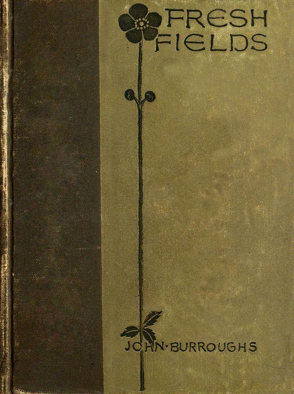 The Project Gutenberg Ebook Of Fresh Fields By John Burroughs