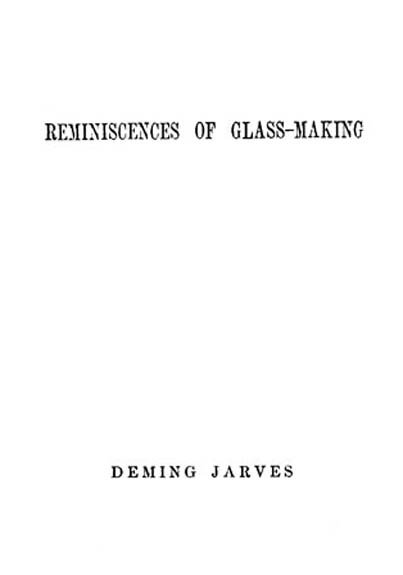 Reminiscences of Glass-Making, by Deming Jarves—A Project Gutenberg ...