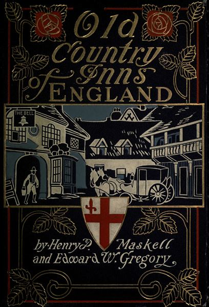 old country inns of england by henry p maskell and edward w