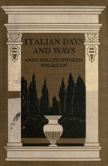 The project gutenberg ebook of italian days and ways by anne the project gutenberg ebook italian days and ways by anne hollingsworth wharton fandeluxe Images