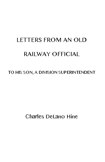 Letters from an Old Railway Official to his Son, a Division ...