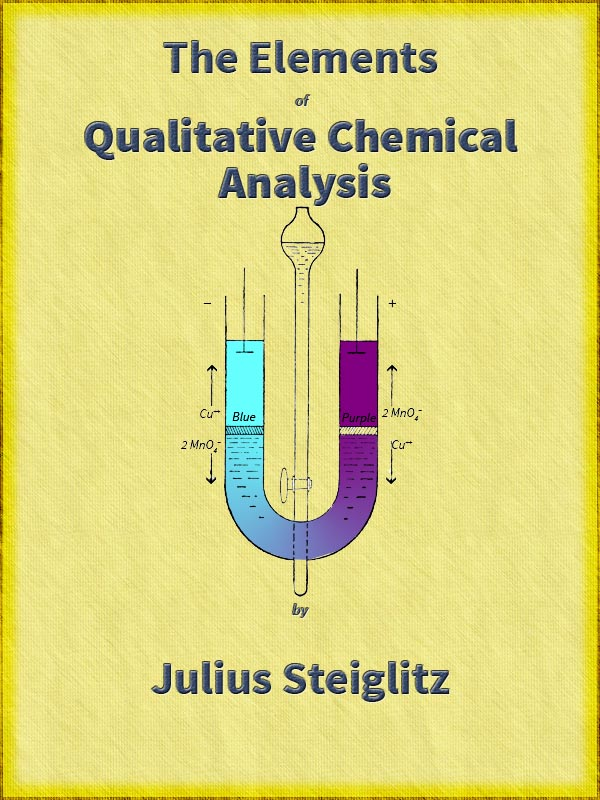 The project gutenberg ebook of the elements of qualitative chemical the elements of qualitative chemical analysis fandeluxe Image collections