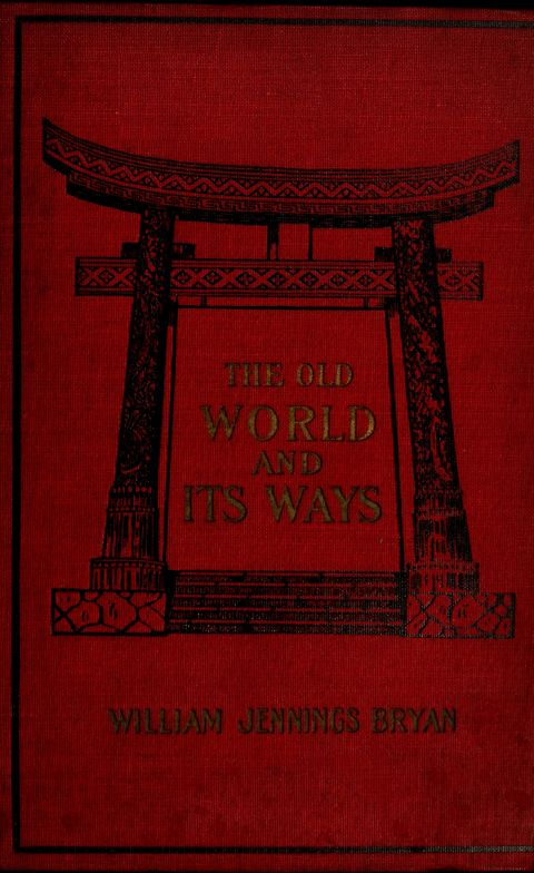 The project gutenberg ebook of the old world and its ways by cover fandeluxe Choice Image