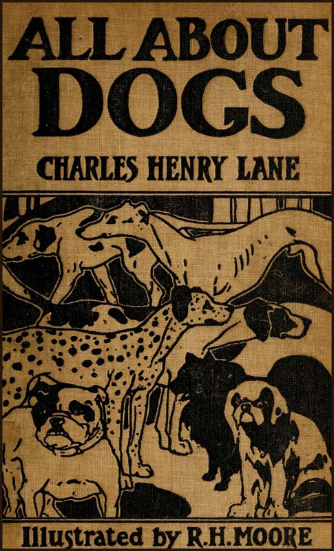 The project gutenberg ebook of all about dogs by charles henry lane all about dogs fandeluxe Image collections