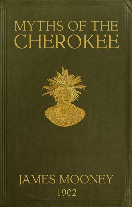 myths of the cherokee myths of the cherokee