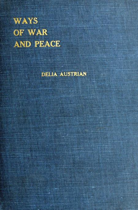 The project gutenberg ebook of ways of war and peace by delia austrian cover fandeluxe Gallery