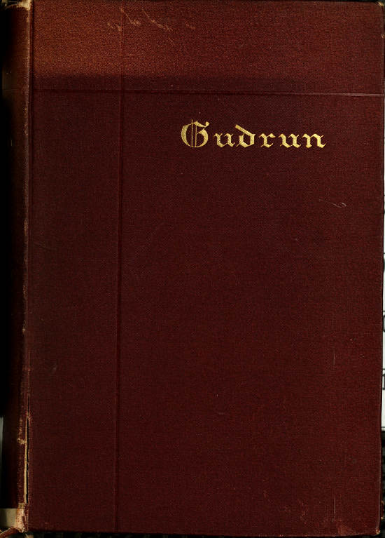 Gudrun A Mediaeval Epic Translated From The Middle High German