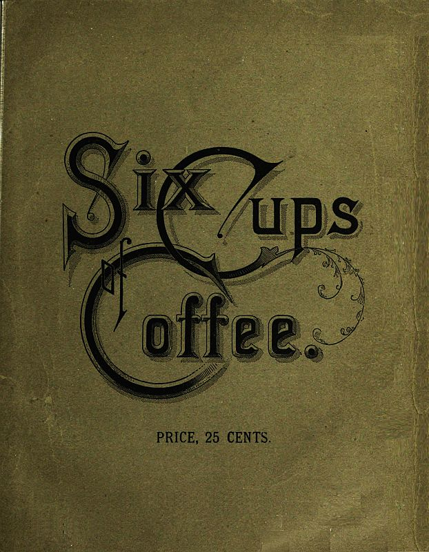 The project gutenberg ebook of six cups of coffee by various cover six cups of coffee fandeluxe Images