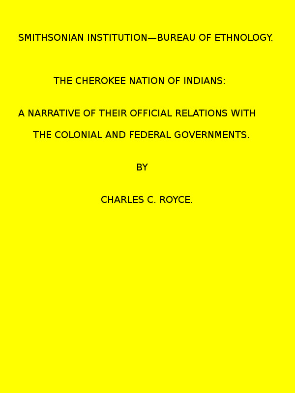 The Cherokee Nation of Indians. (1887 N 05 / 1883—1884 ...