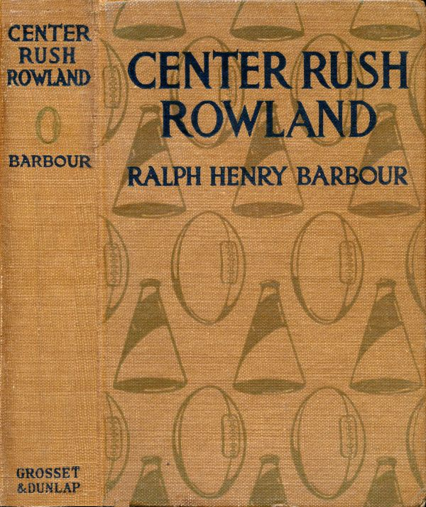 The Project Gutenberg Ebook Of Center Rush Rowland By Ralph Henry