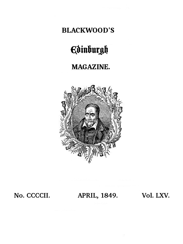 Blackwoods Edinburgh Magazine No 402 April 1849 By Various