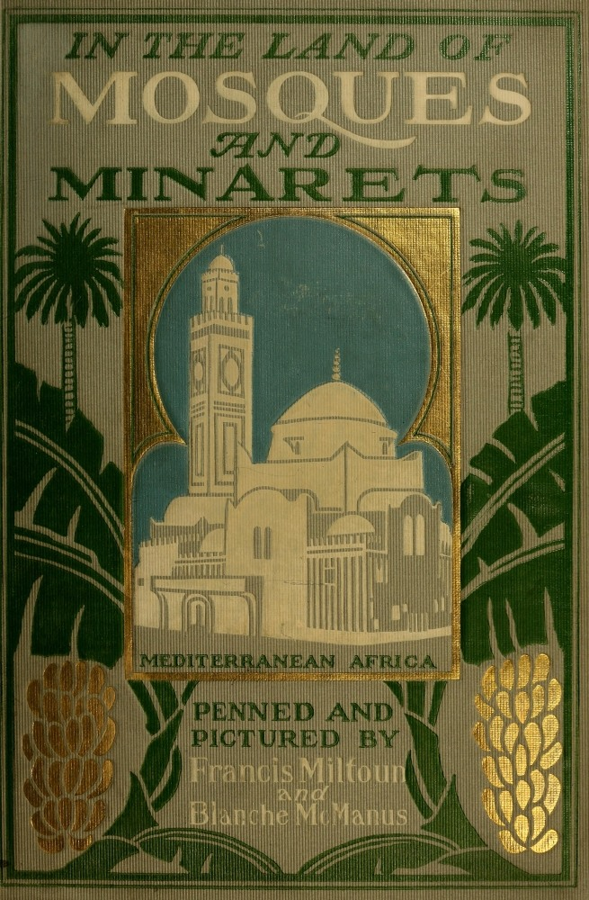 The project gutenberg ebook of in the land of mosques and minarets cover fandeluxe Choice Image