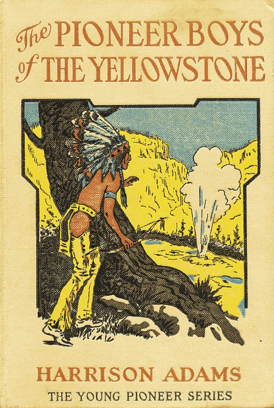 The project gutenberg ebook of the pioneer boys of the yellowstone language english character set encoding utf 8 start of this project gutenberg ebook pioneer boys of yellowstone produced by beth baran fandeluxe Image collections