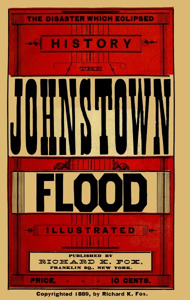 The project gutenberg ebook of the johnstown flood by richard k fox cover fandeluxe Image collections