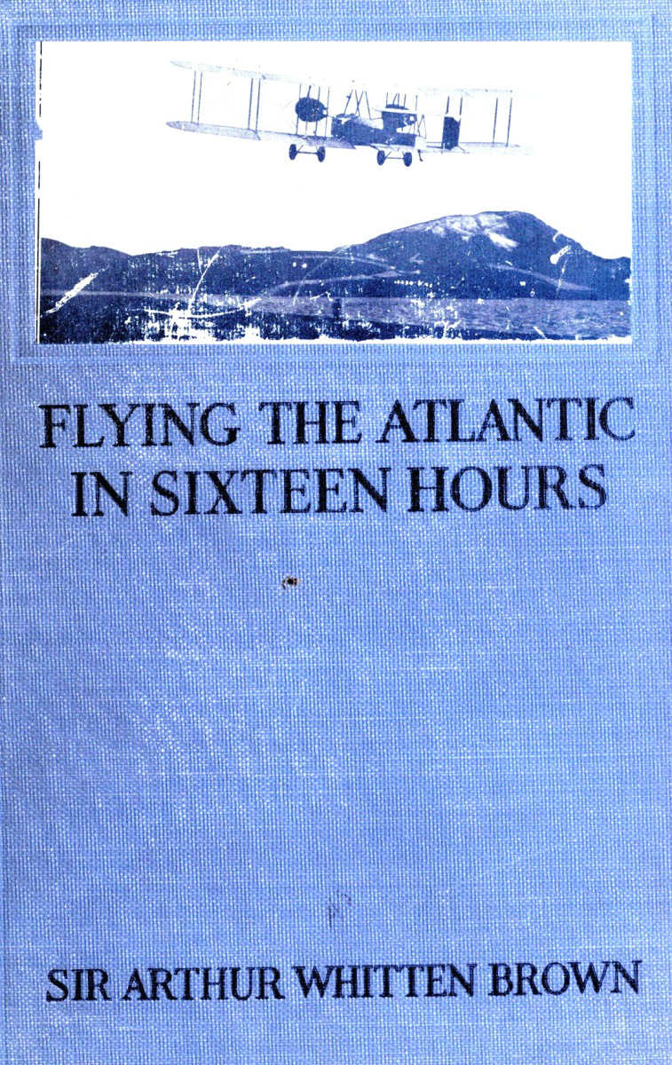 the project gutenberg ebook of flying the atlantic in sixteen hours