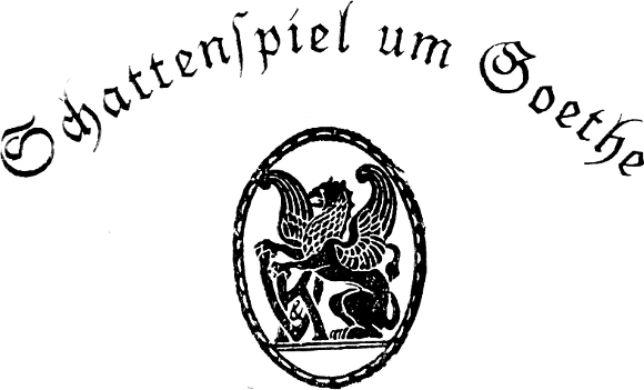 the project gutenberg ebook of schattenspiel um goethe, by ludwig, Hause ideen