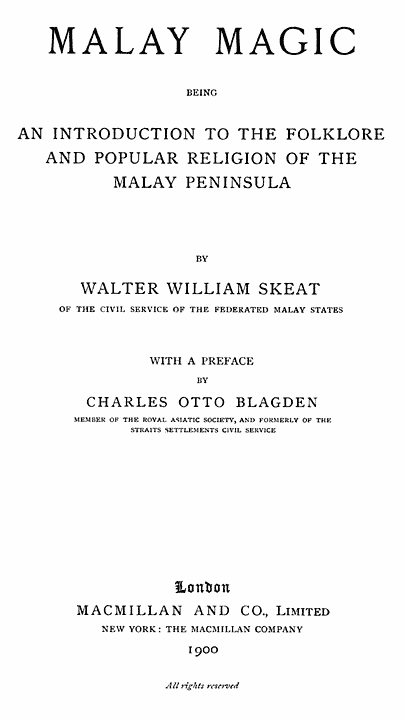 Malay Magic Being An Introduction To The Folklore And Popular Religion Of The Malay Peninsula