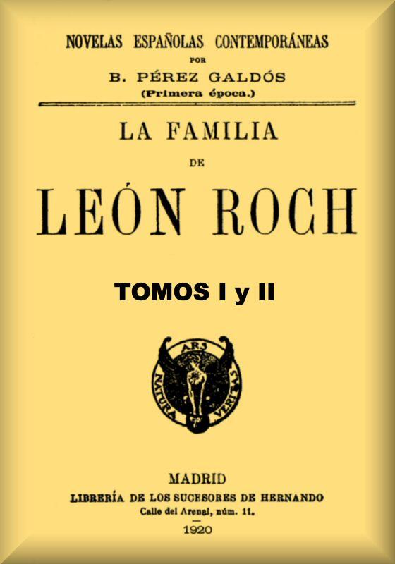 La Familia De Leon Roch Tomos 1 Y 2 By Benito Perez