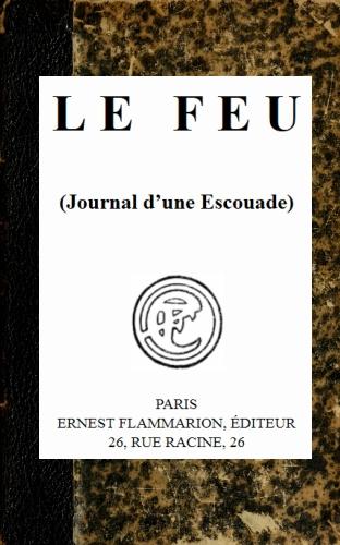 The Project Gutenberg eBook of Le feu, par Henri Barbusse. dfab6b88a07