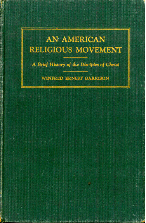 American religious movement a brief history of the disciples of an american religious movement a brief history of the disciples of christ by winfred ernest garrison fandeluxe Image collections