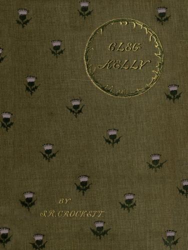 7f22efbcdd6 The Project Gutenberg eBook of Cleg Kelly