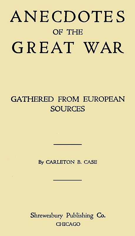 The Project Gutenberg Ebook Of Anecdotes Of The Great War By