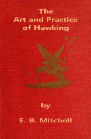 The art and practice of hawking by e b michell a project of hawking fandeluxe Gallery