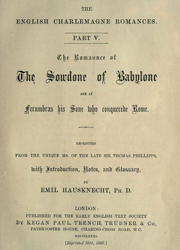 The Romaunce of The Sowdone of Babylone and of Ferumbras his Sone ...