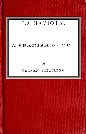 The Project Gutenberg Ebook Of La Gaviota By Fernan Caballero