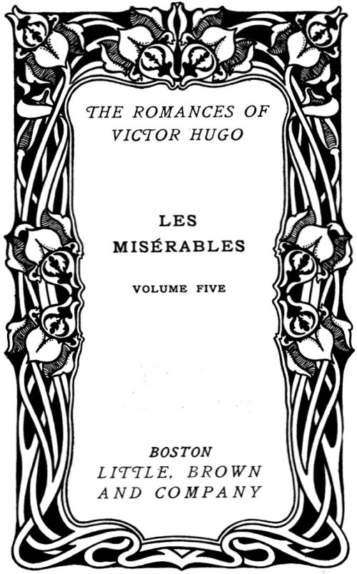 The project gutenberg ebook of les misrables volume 5 by victor hugo this project gutenberg ebook les misrables v 1 5 produced by laura natal marc dhooghe at httpfreeliterature images generously made fandeluxe Image collections