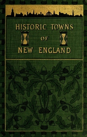 The Project Gutenberg Ebook Of Historic Towns Of New England Edited