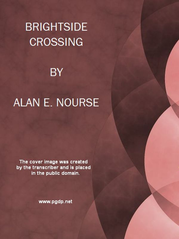 Brightside crossing by alan e noursea project gutenberg ebook crossing fandeluxe Images