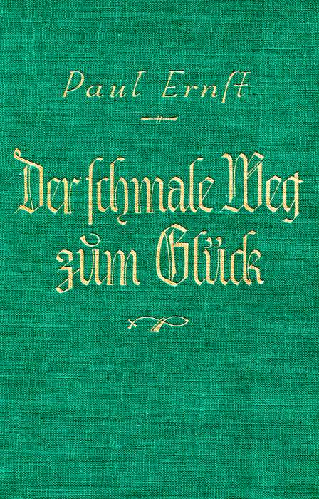 Paul Ernst / Der Schmale Weg Zum Glück