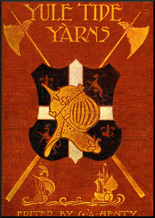 The project gutenberg ebook of yule tide yarns edited by g a henty cover for yule tide yarns fandeluxe Document